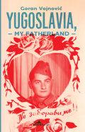 Yugoslavia, My Fatherland