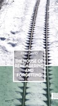 The House of Remembering & Forgetting