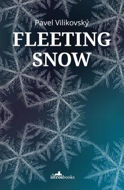 c5c5b3ff Fleeting SnowPavel VilikovskySherwood. London: Istros Books (2018)